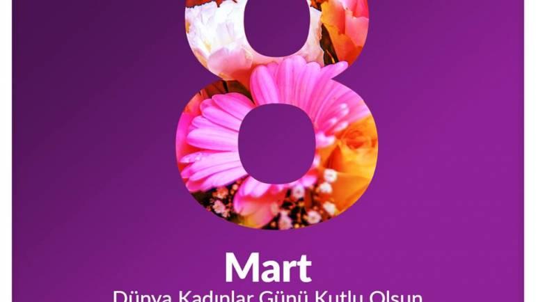 Dünya Kadınlar Günü Kutlu Olsun.