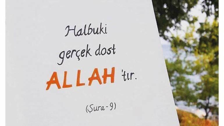 Halbuki gerçek dost Allah'tır.